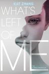 YA Review: What's Left of Me by Kat Zhang