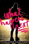 YA Review: What Happens Next by Colleen Clayton