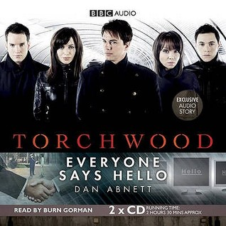 Audiobook Review: Torchwood- Everyone Says Hello by Dan Abnett