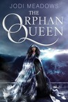 YA Review: The Orphan Queen by Jodi Meadows