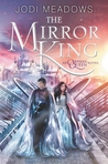 YA Review: The Mirror King by Jodi Meadows