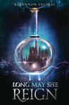 The Intelligent MC: A Review of Long May She Reign by Rhiannon Thomas
