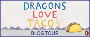 DRAGONS LOVE TACOS BLOG TOUR + Giveaway!