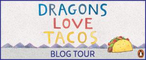 DRAGONS LOVE TACOS BLOG TOUR + Giveaway!