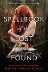 Spellbook of the Lost and Found by Moira Fowley-Doyle