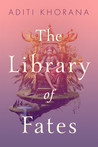 Library of Fates by Aditi Khorana