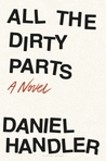 All the Dirty Parts by Daniel Handler