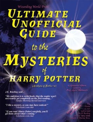 The Ultimate Unofficial Guides to The Mysteries of Harry Potter (1-4, 5, & 6)