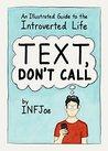 Text, Don't Call by INFJoe