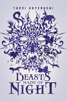 Beasts Made of Night by Tochi Onyebuchi