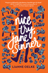 NICE TRY, JANE SINNER by Lianne Oelke – Blog Tour!