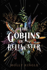 Goblins of Bellwater by Molly Ringle