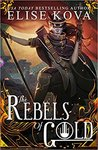 Rebels of Gold by Elise Kova – Cover Reveal!