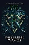 These Rebel Waves Blog Tour