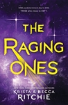The Raging Ones by Krista and Becca Ritchie