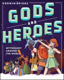 GODS AND HEROES : MYTHOLOGY AROUND THE WORLD