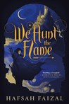 WE HUNT THE FLAME by Hafsah Faizal (Blog Tour)