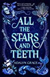 ALL THE STARS AND TEETH by Adalyn Grace (Playlist post)