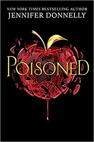 Poisoned by Jennifer Donnelly + Giveaway!