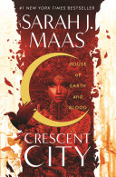 House of Earth and Blood (Crescent City #1) by Sarah J Maas